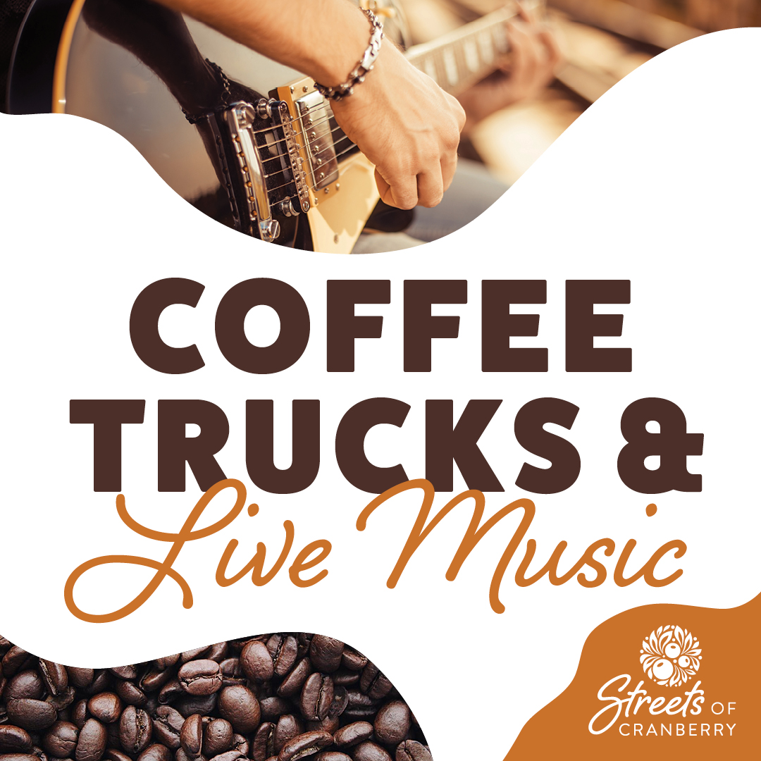 Coffee Trucks and Live Music at Streets of Cranberry