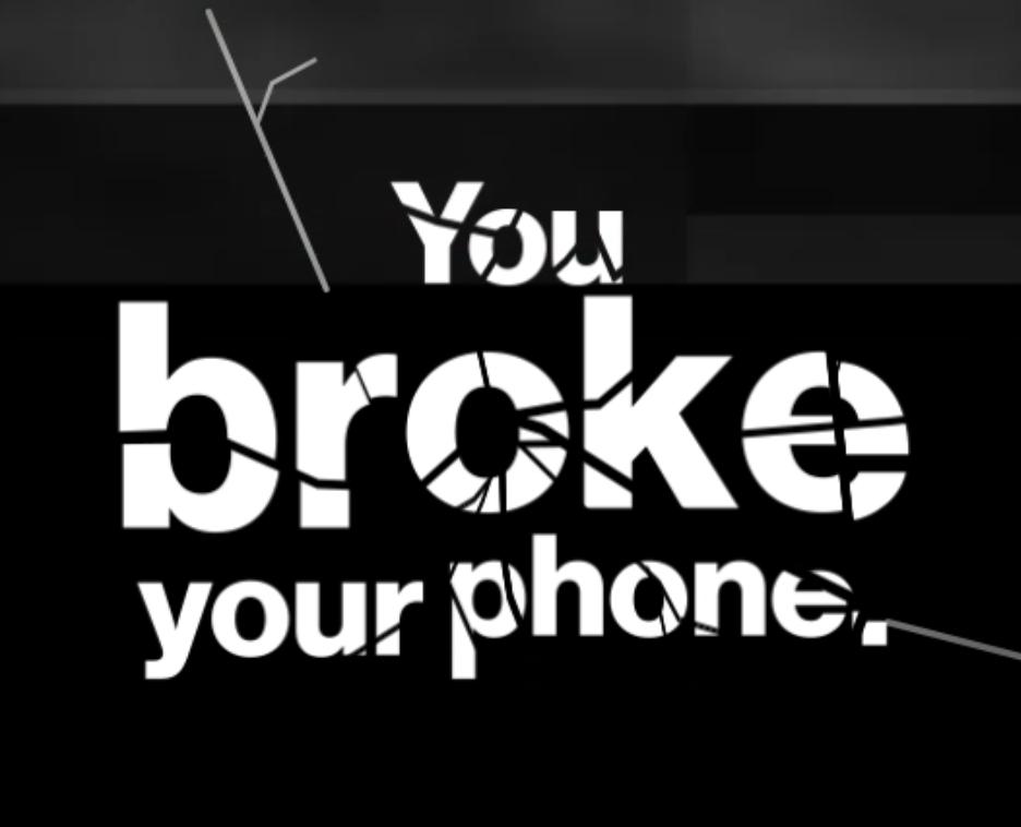 Break Your Phone?